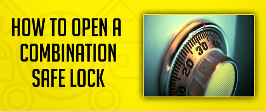 How To Open a Combination Safe Lock