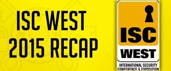 ISC West 2015 Recap