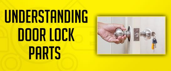 Understanding Door Lock Parts